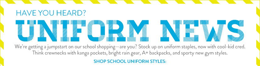 HAVE YOU HEARD? | UNIFORM NEWS | SHOP SCHOOL UNIFORM STYLES: