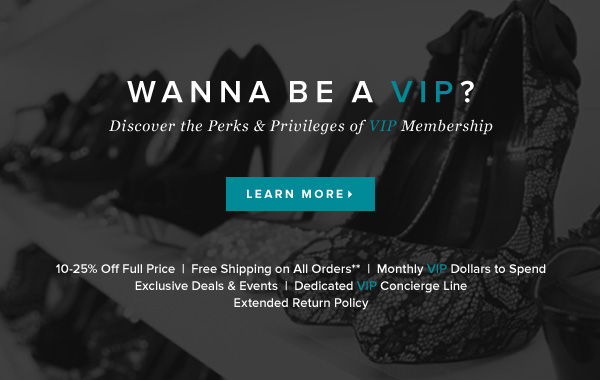Wanna Be a VIP? Discover the Perks & Privileges of VIP Membership    Learn More