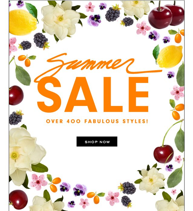 Summer Sale. Over 400 Fabulous Styles. Shop Now.