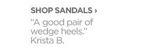 "SHOP SANDALS › ""A good pair of wedge heels."" Krista B."