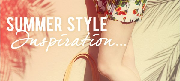 Summer Style Inspiration