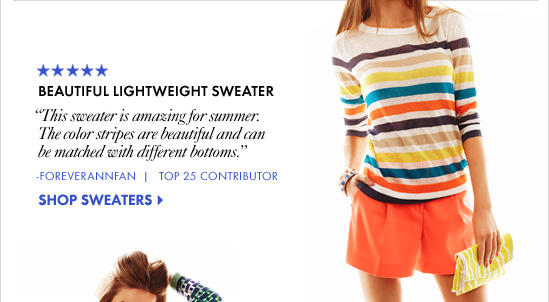 "BEAUTIFUL LIGHTWEIGHT SWEATER ""This sweater is amazing for summer. The color stripes are beautiful and can  be matched with different bottoms."" -Foreverannfan Top 25 Contributor             SHOP SWEATERS"