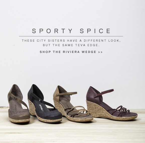SPORTY SPICE - THESE CITY SISTERS HAVE A DIFFERENT LOOK, BUT THE SAME TEVA EDGE. SHOP THE RIVIERA WEDGE