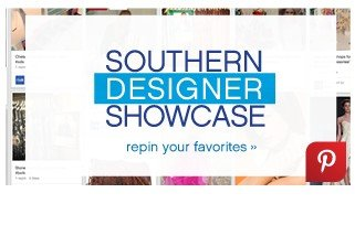 Southern Designer Showcase. Repin your favorites.