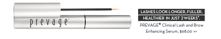 LASHES LOOK LONGER, FULLER, HEALTHIER IN JUST 2 WEEKS*. PREVAGE® Clinical Lash and Brow Enhancing Serum, $98.00.