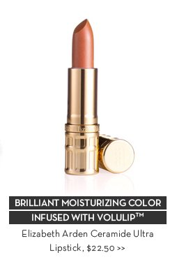 BRILLIANT MOISTURIZING COLOR INFUSED WITH VOLULIP™. Elizabeth Arden Ceramide Ultra Lipstick, $22.50.