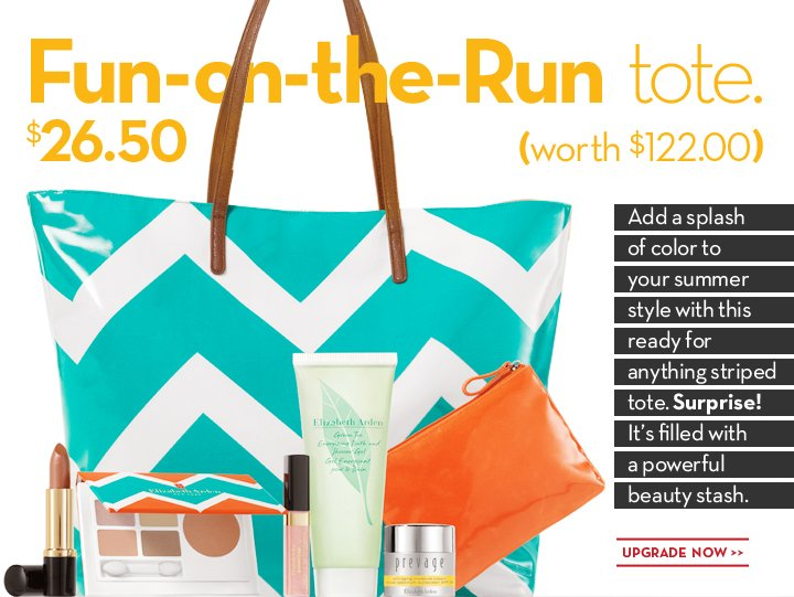 Fun-on-the-Run tote. $26.50 (worth $122.00). Add a splash of color to your summer style with this ready for anything striped tote. Surprise! It's filled with a powerful beauty stash. UPGRADE NOW.