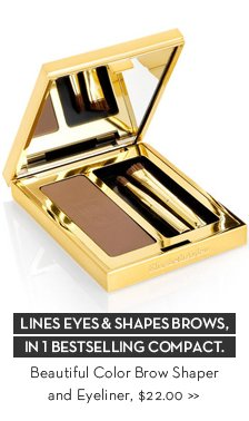 LINES EYES & SHAPES BROWS, IN 1 BESTSELLING COMPACT. Beautiful Color Brow Shaper and Eyeliner, $22.00.