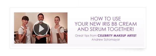 How to use your new IRIS BB Cream and Serum together!  Great tips from celebrity makeup artist Andrew Sotomayor.