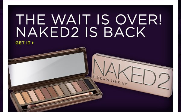 The Wait Is Over! Naked2 Is Back - Get It >