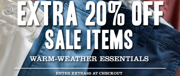 EXTRA 20% OFF SALE ITEMS WARM-WEATHER ESSENTIALS