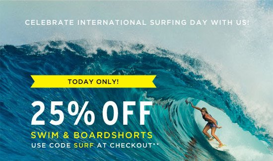 25% off swim and boardshorts - Use code SURF at checkout**