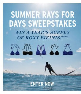 Win a year's supply of Roxy bikinis! Enter now