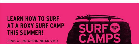 Learn how to surf at a Roxy surf camp this summer!