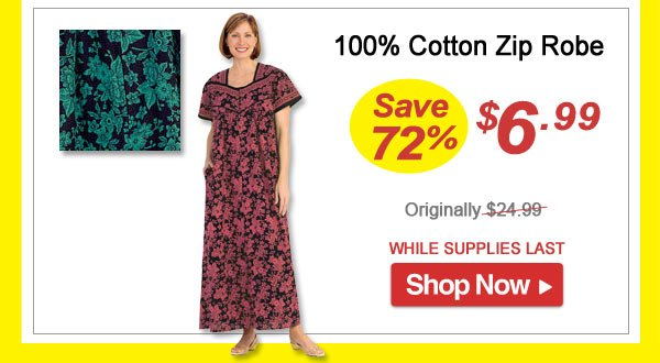 Floral Zip Robe- Save 72% - Now Only $6.99 Limited Time Offer
