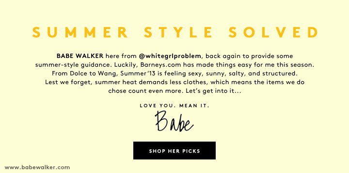 The hilarious Babe Walker of White Girl Problems solves your summer style quandaries. Shop now!