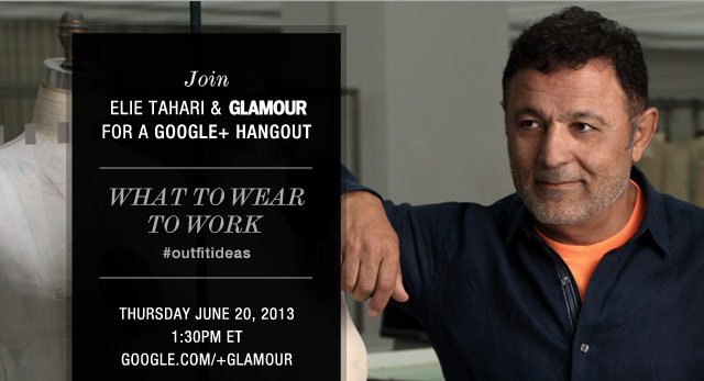 Join Elie Tahari & Glamour for a Google+ Hangout