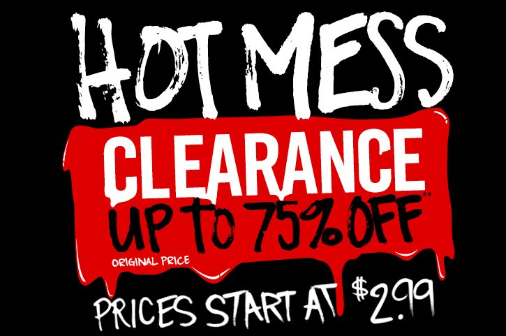 HOT MESS CLEARANCE UP TO 75% OFF** ORIGINAL PRICE - PRICES START AT $2.99