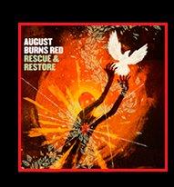 AUGUST BURNS RED RESCUE & RESTORE