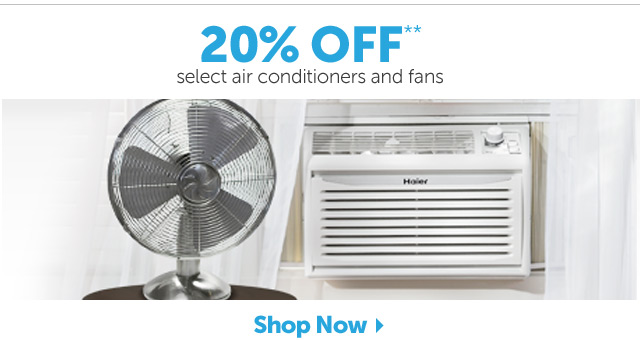 20% OFF select air conditioners and fans