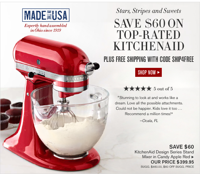 Stars, Stripes and Sweets - SAVE $60 ON A TOP-RATED KITCHENAID MIXER - PLUS FREE SHIPPING WITH CODE SHIP4FREE - SHOP NOW