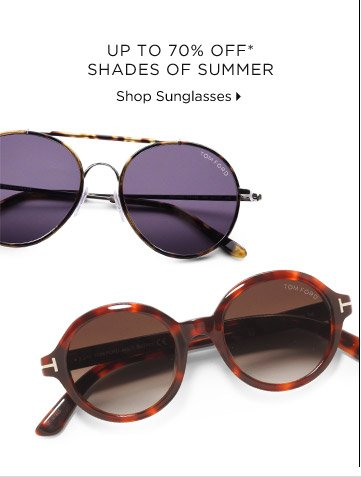 Up To 70% Off* Shades Of Summer