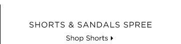 Shorts & Sandals Spree