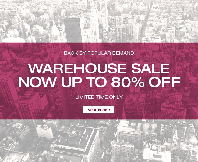 WAREHOUSE SALE 80% OFF