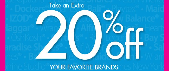 Take an extra 20% off your favorite brands