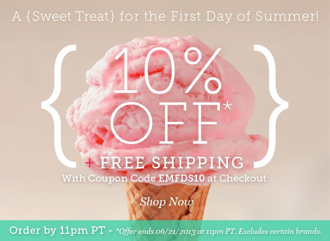 A Sweet Treat for the First Day Of Summer! 10% Off + Free Shipping. Shop Now.