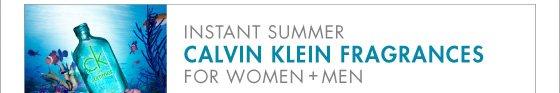 INSTANT SUMMER CALVIN KLEIN FRAGRANCES FOR WOMEN + MEN