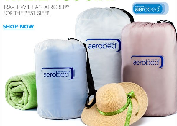 TRAVEL WITH AN AEROBED® FOR THE BEST SLEEP SHOP NOW