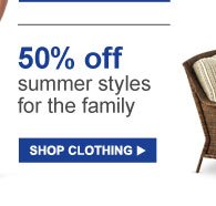50% off summer styles for the family | SHOP CLOTHING