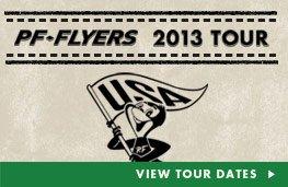 PF Flyers 2013 Tour