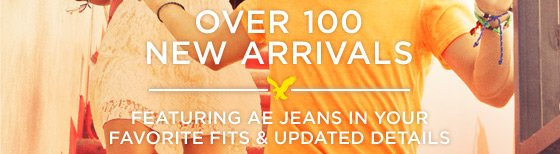 Over 100 New Arrivals | Featuring AE Jeans In Your Favorite Fits & Updated Details