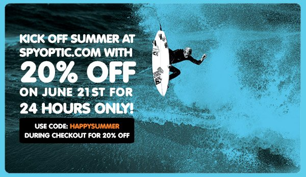 Kick Off Summer at Spyoptic.com with 20% OFF on June 21st for 24 Hours only