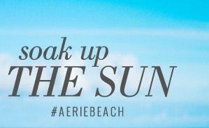 soak up | The Sun | #AERIEBEACH