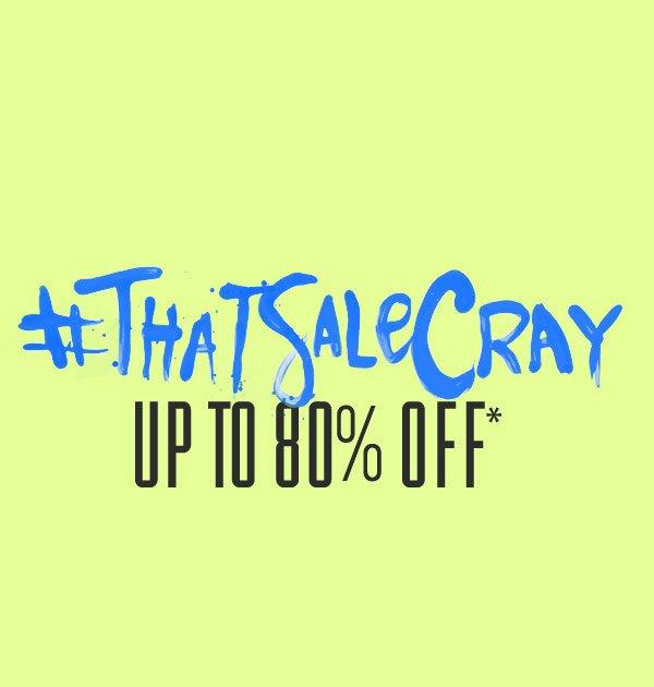 T#hatSaleCray