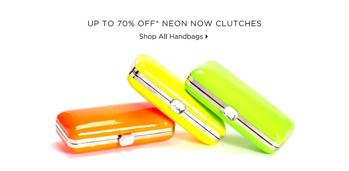 Up To 70% Off* Neon Now Clutches