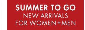 SUMMER TO GO NEW ARRIVALS + MEN