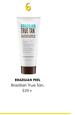 #6 Brazilian Peel. Brazilian True Tan, $39