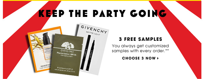 Keep The Party Going. 3 Free Samples. You always get customized samples with every order.** Choose 3 now