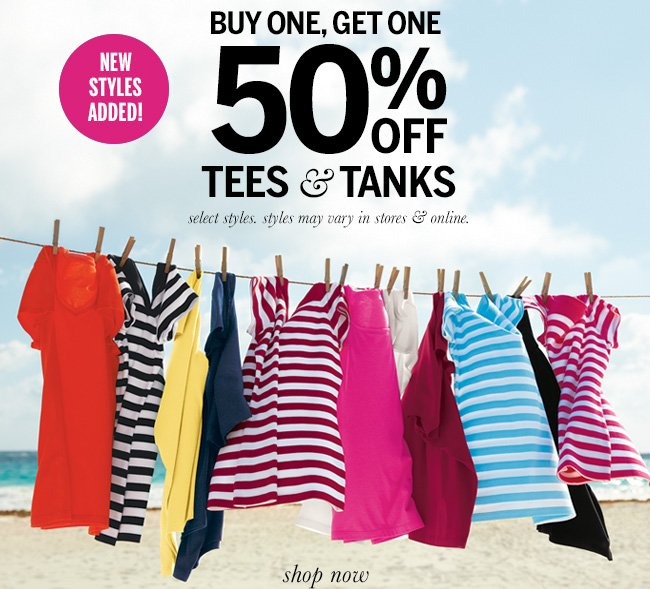 New Styles Added! Buy one, get one 50% off tees & tanks. Select styles. Styles may vary in stores & online.