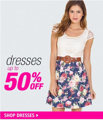 dresses up to 50%  OFF
