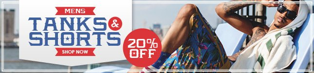 20% Off Shorts and Tanks