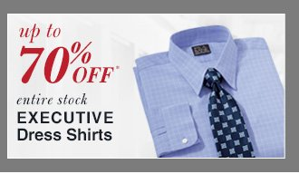 Up To 70% Off* Executive Dress Shirts