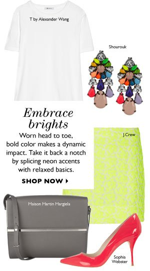 Embrace brights. SHOP NOW