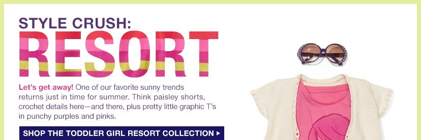 STYLE CRUSH: RESORT | SHOP THE TODDLER GIRL RESORT COLLECTION