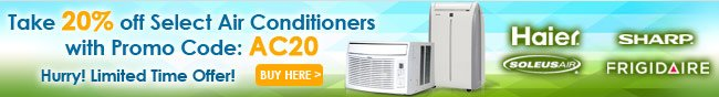 Take 20% off Select Air Conditioners with Prom Code: AC20 Hurry! Limited Time Offer! BUY HERE!