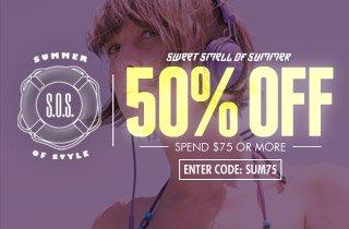 50% Off, Spend $75